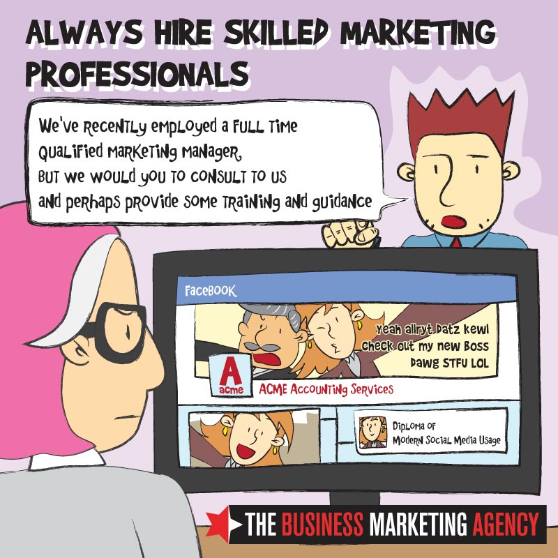 Always hire skilled marketing professionals!